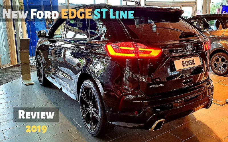 New Ford Edge St Line 2019 Review Interior Exterior